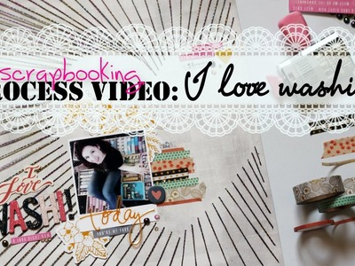 SCRAPBOOKING process video || I love washi ♥