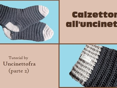 Calzettoni all'uncinetto tutorial (how to crochet socks) parte 2.2