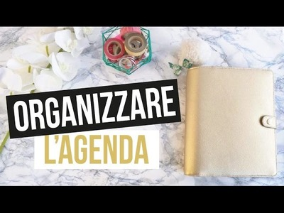 HOW TO: ORGANIZZARE L'AGENDA KIKKI.K GOLD | ANGELA SMILE