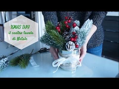 XMAS DIY: il centrotavola di Natale