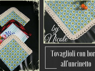 Tovaglioli di stoffa con bordo all'uncinetto- DIY crochet napkins