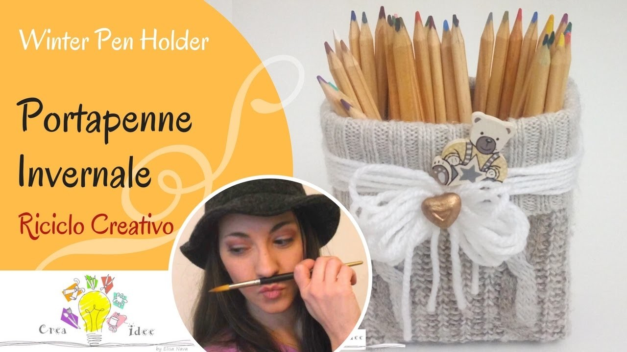 Portapenne invernale - Winter Pen Holder - Tutorial DIY di Creaidee
