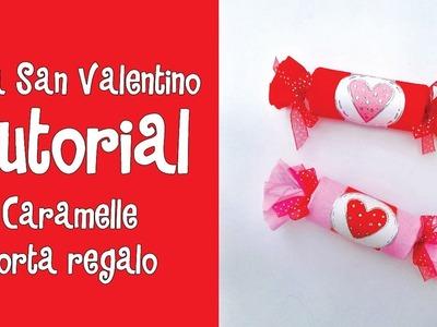 "TUTORIAL IDEA SAN VALENTINO ""CARAMELLE PORTA REGALO"" (RICICLO CREATIVO^^)"