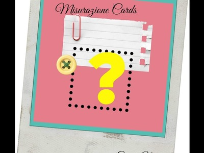 Cardmaking - le misure base- Scrapbooking Tutorial   Scrapmary