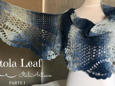 PARTE 1 - STOLA LEAF, Tutorial uncinetto, Scialle, Sciarpa, Stola, Crochet Tutorial,