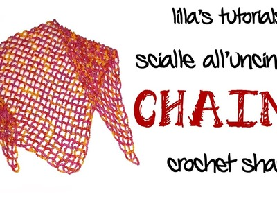 CHAINS scialle facilissimo all'uncinetto.easy crochet shawl