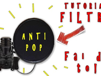 "Pop filter  ""FAI DA TE-TUTORIAL-DIY"" per un audio migliore!"