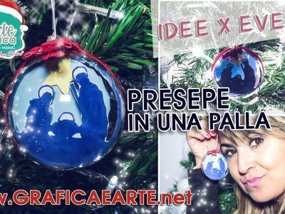 #IDEE X EVENTI - DIY - fai DA TE - creare il presepe in una palla