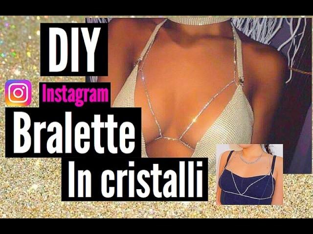 DIY BRALETTE IN CRISTALLI    DIY CRISTAL BRA   Stephivette