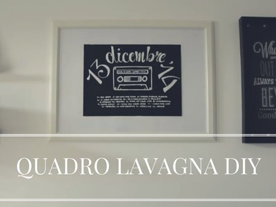 HOME DECOR - Quadro Lavagna DIY