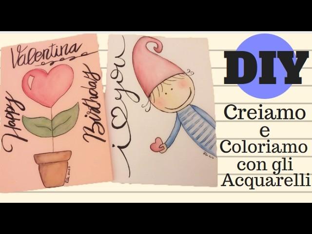 DIY ❤❤ Creiamo e Coloriamo con gli Acquarelli