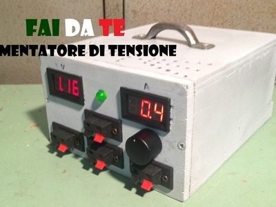 FAI DA TE - Alimentatore di tensione (DIY - Power supply voltage)