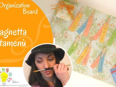 Lavagnetta Portamenù - Meals Organization Board - Tutorial DIY di Creaidee