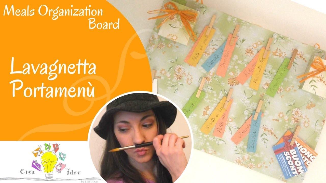 Lavagnetta Portamenù - Meals Organization Board - Tutorial DIY di Creaidee