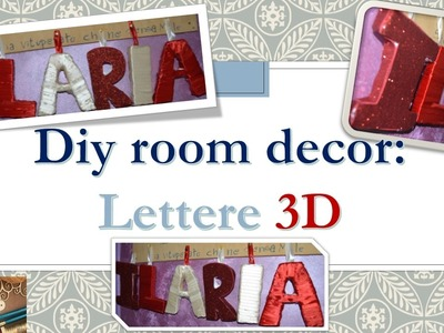 Diy room decor: Lettere 3D  ????????