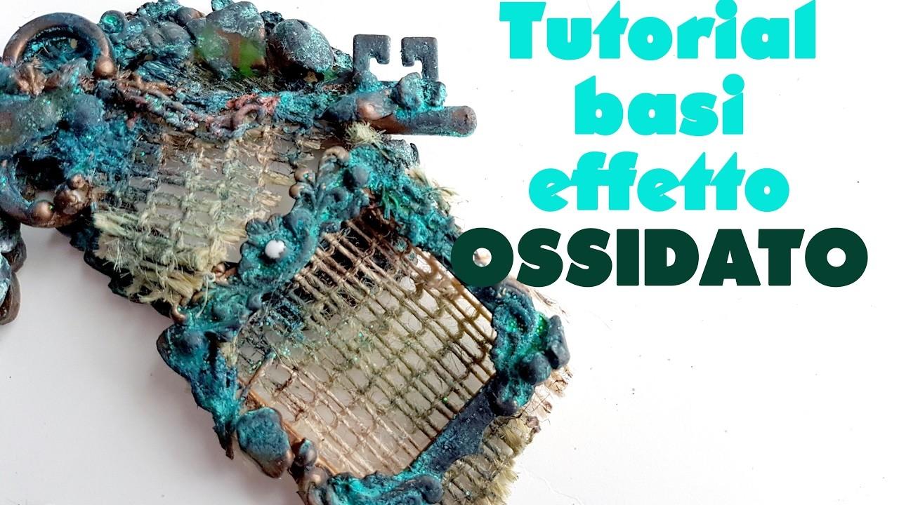 Tutorial - basi effetto ossidato - appena ripescate dagli abissi XD