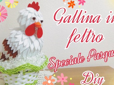 Diy gallina in feltro speciale Pasqua | Felt hen special Easter | Tutorial | Decorazioni pasquali |