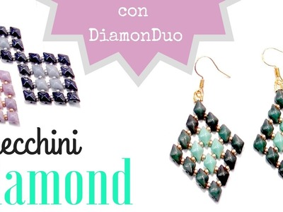 Tutorial Orecchini Diamond con DiamonDuo