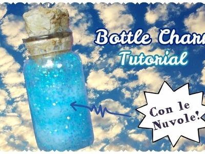 DIY: NUVOLE in BOTTIGLIA | Bottle Charm Tutorial
