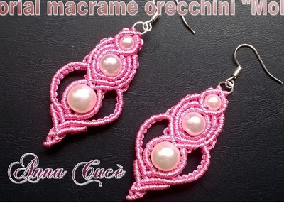 "Tutorial macramè orecchini ""Molly"".Tutorial macramé earrings ""Molly"".Diy tutorial"