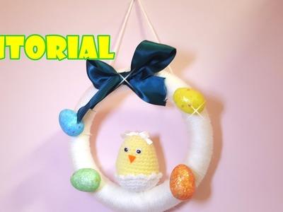 Tutorial Ghirlanda. fuoriporta di PASQUA fai da te - Easter wreath - facile