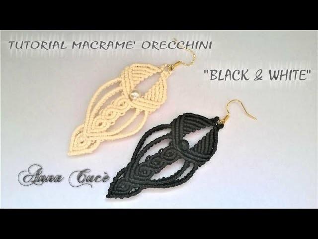 "Tutorial macramè orecchini ""Black & White"".Tutorial macramé earrings ""Black & White"".Diy tutorial"