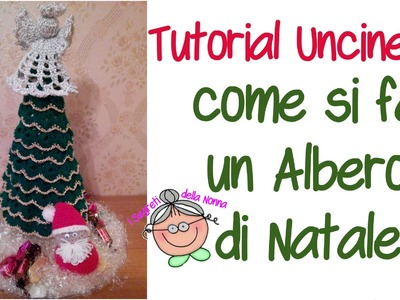 Tutorial Uncinetto: come si fa un Albero di Natale
